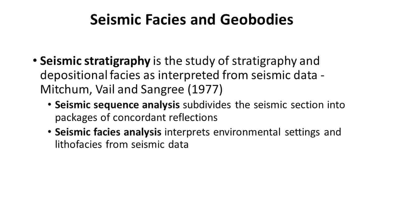 Seismic Facies and Geobodies