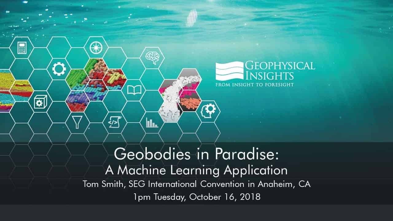 Geobodies in Paradise: A Machine Learning Application, SEG 2018