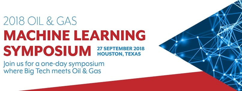 2018 Oil & Gas Machine Learning Symposium