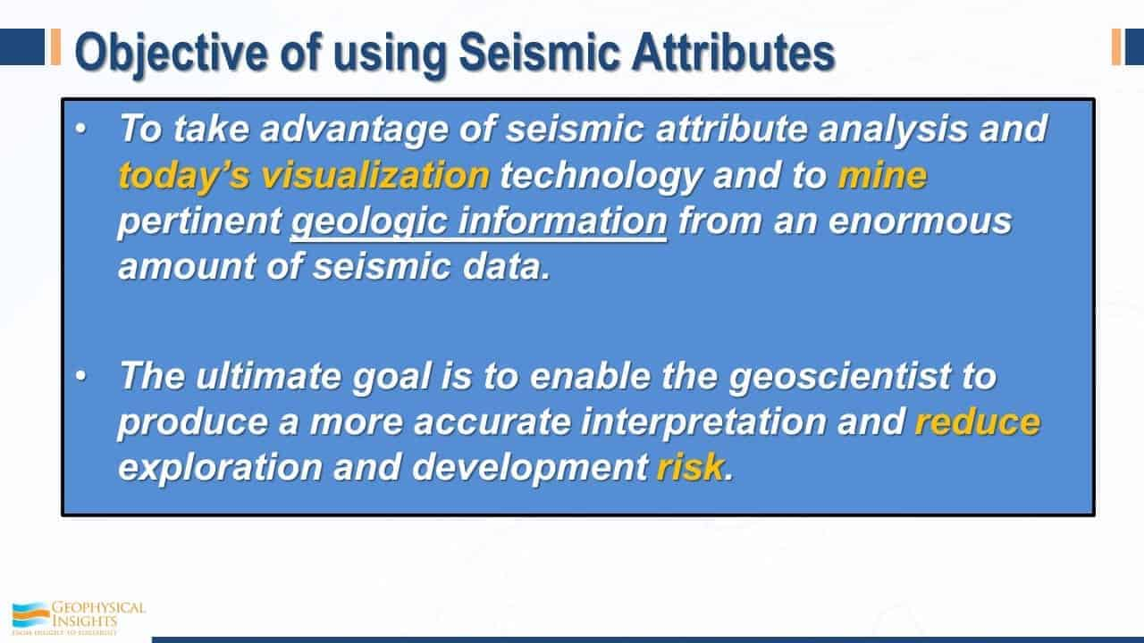 Objective of using seismic attributes