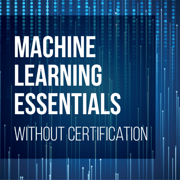 Machine Learning Essentials (with certification)