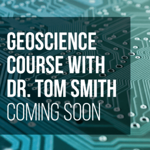 Geoscience Course with Dr. Tom Smith
