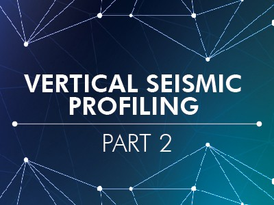 Vertical Seismic Profiling Part 2