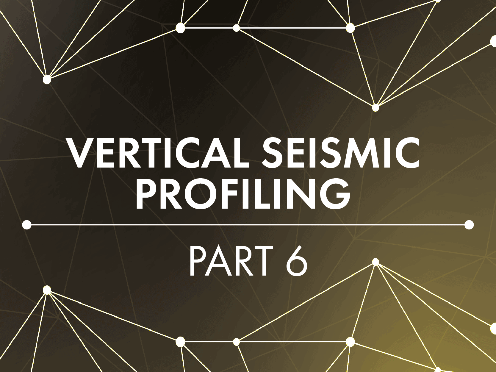 Vertical Seismic Profiling Part VI